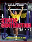 Static Contraction Training, Sisco, Peter and Little, John R., 0809229072