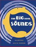 The Big Book of Sounds, Flowers, Ann M., 0890799075