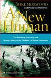 A New Human, Mike Morwood and Penny Van Oosterzee, 0060899085