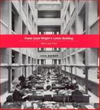 Frank Lloyd Wright's Larkin Building : Myth and Fact, Quinan, Jack, 0226699080