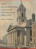 The Eighteenth-Century Church in Britian, Friedman, Terry, 0300159080