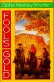 Fool's Gold, Zilpha Keatley Snyder, 0385309082