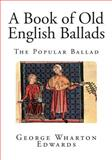 A Book of Old English Ballads, George Edwards, 1500659088