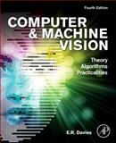 Computer and Machine Vision : Theory, Algorithms, Practicalities, Davies, E. R., 0123869080