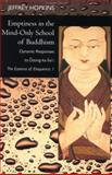 Emptiness in the Mind-Only School of Buddhism : Dynamic Responses to Dzong-ka-ba's the Essence of Eloquence 1, Hopkins, Jeffrey, 0520239083