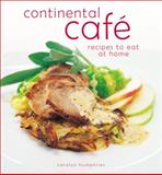 Continental Cafe Recipe Secrets, Carolyn Humphries, 057202908X