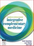 A Guide to Evidence-Based Integrative and Complementary Medicine, Kotsirilos, Vicki and Vitetta, Luis, 0729539083