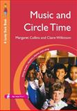 Music and Circle Time : Using Music, Rhythm, Rhyme and Song, Collins, Margaret and Wilkinson, Claire, 1412919088