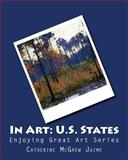 In Art: U. S. States, Catherine Jaime, 1499149085