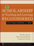 The Scholarship of Teaching and Learning Reconsidered : Institutional Integration and Impact, Hutchings, Pat and Huber, Mary Taylor, 0470599081
