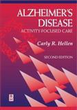 Alzheimer's Disease : Activity-Focused Care, Hellen, Carly R., 0750699086