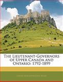 The Lieutenant-Governors of Upper Canada and Ontario, David Breakenridge Read, 1142329089