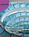 Precalculus : A Concise Course, Larson, Ron, 1439049084