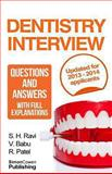 Dentistry Interview Questions and Answers with Full Explanations (Includes Sections on MMI and 2013 NHS Changes)., Sri Ravi and R Patel, 1481219081