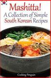 Mashitta! a Collection of Simple South Korean Recipes, Cooking Penguin, 1482379082