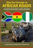 Stop the Carnage on African Roads, Okyere Bonna and Rev. Stewart Lane, 1493719084