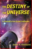 Destiny of the Universe, Gerard M. Verschuuren, 1557789088