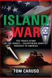 Island War, Tom Caruso, 1626469083