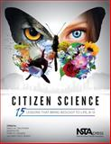 Citizen Science : 15 Lessons That Bring Biology to Life, 6-12, Trautmann, Nancy M., 1936959089