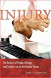 Injury : The Politics of Product Design and Safety Law in the United States, Jain, Sarah S. Lochlann, 0691119082