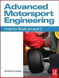 Advanced Motorsport Engineering : Units for Study at Level 3, Livesey, Andrew, 0750689080