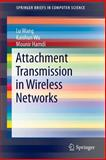 Attachment Transmission in Wireless Networks, Wang, Lu and Wu, Kaishun, 3319049089