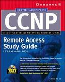 CCNP Cisco Configuring, Monitoring, and Troubleshooting Dial-Up Services : Study Guide Exam 640-505, Syngress Media, Inc. Staff, 007211908X