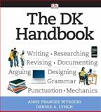 The DK Handbook, Wysocki, Anne F. and Lynch, Dennis, 0205629083