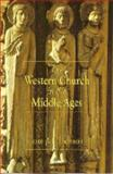 The Western Church in the Middle Ages 9780340719084
