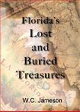 Florida's Lost and Buried Treasures, W. C. Jameson, 0615589081