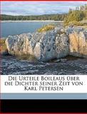 Die Urteile Boileaus Ãœber Die Dichter Seiner Zeit Von Karl Petersen, Karl Petersen, 114933908X