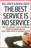 The Best Service Is No Service, Bill Price and David Jaffe, 0470189088