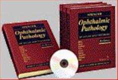 Ophthalmic Pathology : An Atlas and Textbook, Spencer, William H., 0721649084