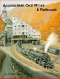Appalachian Coal Mines and Railroads, Dixon, Thomas W., Jr., 1883089085