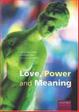Love, Power and Meaning, Holloway, Myles and Byrne, Deirdre, 0195719085