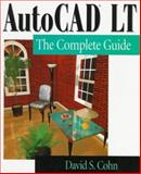 AutoCAD LT : The Complete Guide, Cohn, David S., 0201409089