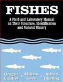 Fishes : A Field and Laboratory Manual on Their Structure, Identification and Natural History, Cailliet, Gregor and Love, Milton, 0881339083
