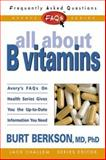 All about B Vitamins, Burt Berkson, 0895299089