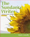 The Sundance Writer : A Rhetoric, Reader, Research Guide, and Handbook, Connelly, Mark, 1111839085