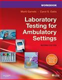 Workbook for Laboratory Testing for Ambulatory Settings : A Guide for Health Care Professionals, Garrels, Marti and Oatis, Carol S., 1437719082