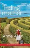 Finding Mother, Anne Allen, 1493779087