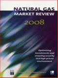 Natural Gas Market Review 2008 : Optimising Investments and Ensuring Security in a High-Priced Environment, International Energy Agency Staff, 9264049088