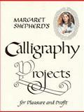Margaret Shepherd's Calligraphy Projects for Pleasure and Profit, Margaret Shepherd, 0399509089