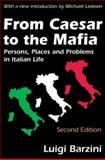 From Caesar to the Mafia : Persons, Places and Problems in Italian Life, Barzini, Luigi, 0765809087