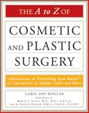 The A to Z of Cosmetic and Plastic Surgery, Rinzler, Carol Ann, 0816079080