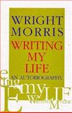 Writing My Life : An Autobiography, Morris, Wright, 0876859082