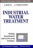 Industrial Water Treatment in Refineries and Petrochemical Plants, Berne, Francois and Berne, Cordonnier, 0884159086