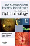 The Massachusetts Eye and Ear Infirmary Illustrated Manual of Ophthalmology, Friedman, Neil J. and Kaiser, Peter K., 1437709087