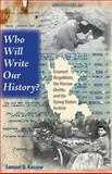 Who Will Write Our History? : Emanuel Ringelblum, the Warsaw Ghetto, and the Oyneg Shabes Archive, Kassow, Samuel D., 0253349087
