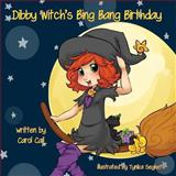 Dibby Witch's Bing Bang Birthday, Carol Cail, 1608209083